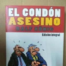 Cómics: EL CONDÓN ASESINO. RALF KONIG. EDICIÓN INTEGRAL. LA CÚPULA. Lote 245304370