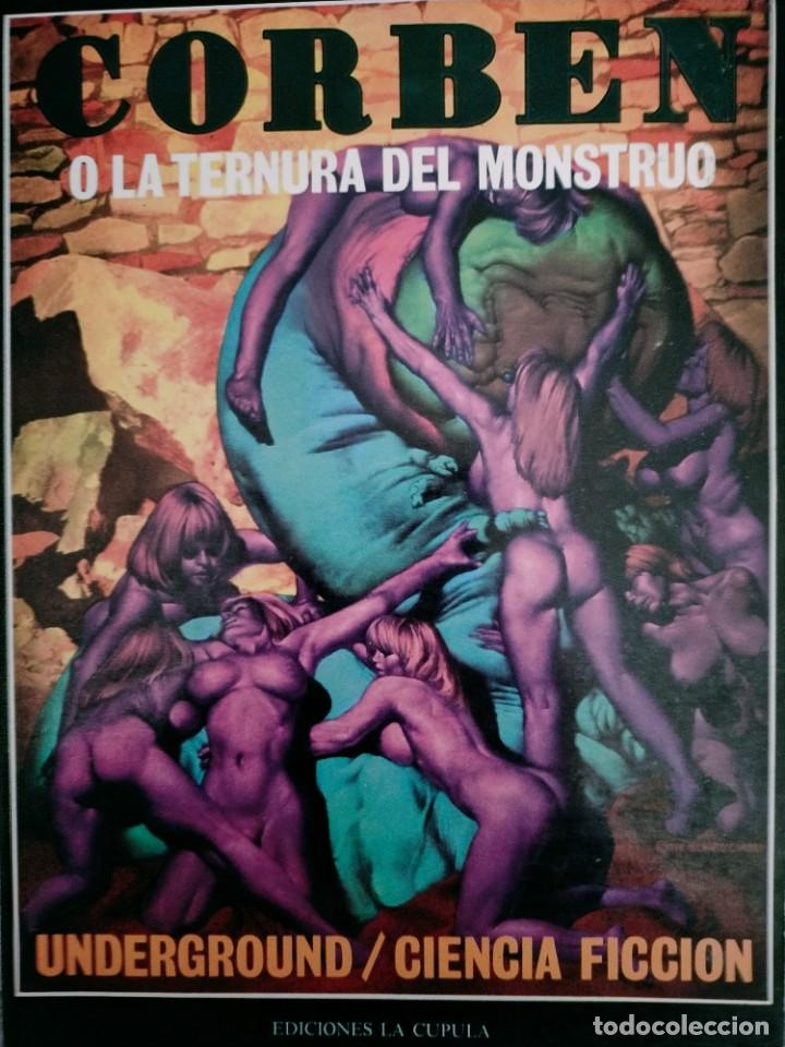 CORBEN O LA TERNURA DEL MONSTRUO UNDERGROUND CIENCIA FICCION EDIONES LA CUPULA (Tebeos y Comics - La Cúpula - Comic USA)