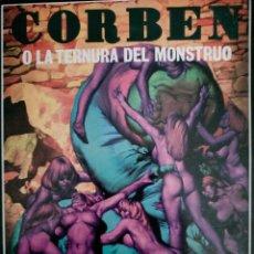 Cómics: CORBEN O LA TERNURA DEL MONSTRUO UNDERGROUND CIENCIA FICCION EDIONES LA CUPULA. Lote 245588520