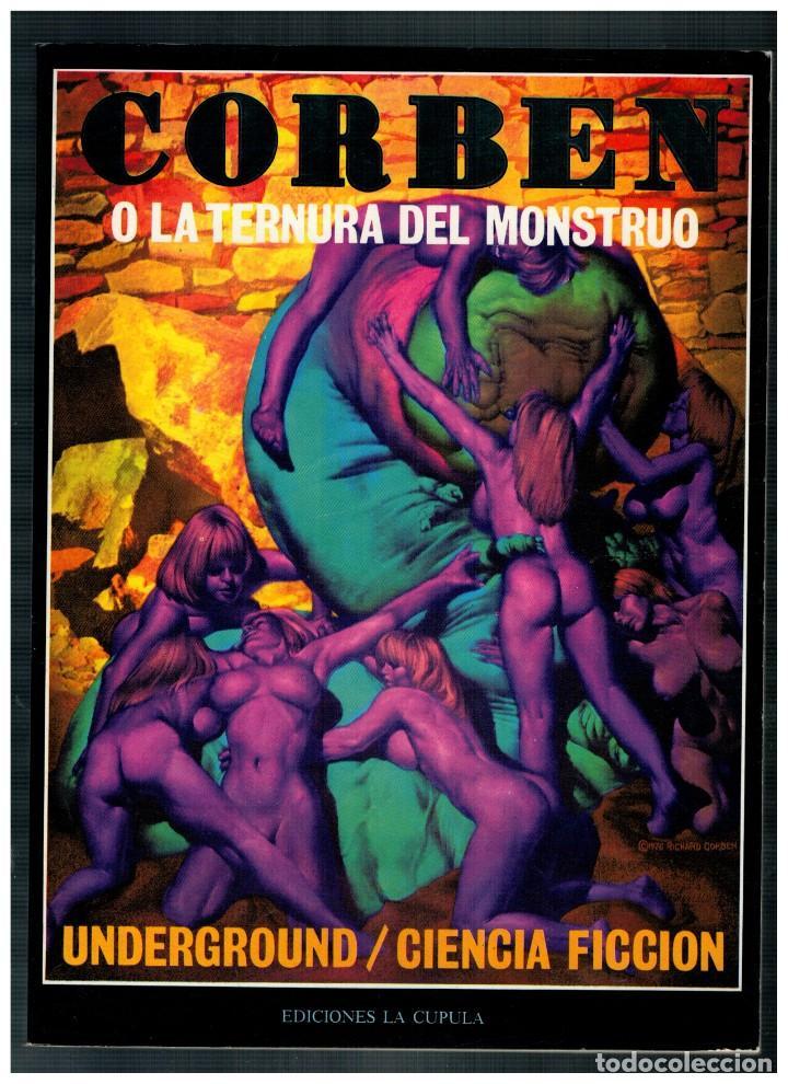 CORBEN O LA TERNURA DEL MONSTRUO. LA CÚPULA 1ª EDICIÓN 1979. EXCELENTE. (Tebeos y Comics - La Cúpula - Comic USA)