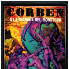 Comics: CORBEN O LA TERNURA DEL MONSTRUO. LA CÚPULA 1ª EDICIÓN 1979. EXCELENTE.. Lote 247563095
