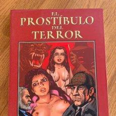 Cómics: EL PROSTIBULO DEL TERROR - SOLANO LOPEZ & RICARDO BARREIRO - LA CUPULA - BUEN ESTADO. Lote 248704160