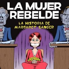 Cómics: LA MUJER REBELDE. LA HISTORIA DE MARGARET SANGER. PETER BAGGE. Lote 252463290