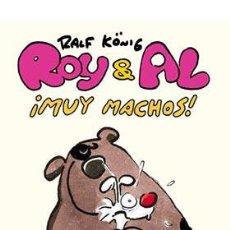 Cómics: ROY & AL. ¡MUY MACHOS! (RUSTICA). Lote 252536500