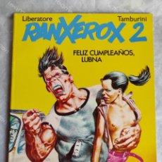 Cómics: COMIC: RANXEROX 2 - FELIZ CUMPLEAÑOS, LUBNA DE LIBERATORE Y TAMBURINI. Lote 254078845