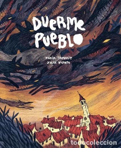 DUERME PUEBLO, DE NURIA TAMARIT Y XULIA VICENTE (Tebeos y Comics - La Cúpula - Autores Españoles)