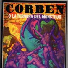 Comics : CORBEN O LA TERNURA DEL MONSTRUO. UNDERGROUND / CIENCIA FICCION. LA CUPULA, 1979. Lote 262564075