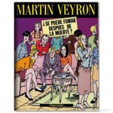 Cómics: ¿SE PUEDE FUMAR DESPUES DE LA MUERTE? MARTÍN VEYRON. Lote 264448769