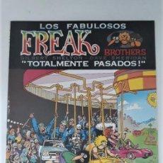 Cómics: LOS FABULOSOS FREAK BROTHERS: TOTALMENTE PASADOS - GILBERT SHELTON. Lote 269349908