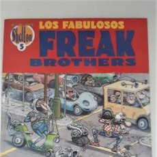 Cómics: LOS FABULOSOS FREAK BROTHERS - GILBERT SHELTON - OBRAS COMPLETAS 5. Lote 269350583