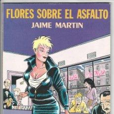 Fumetti: LA CÚPULA. FLORES SOBRE EL ASFALTO. JAIME MARTIN.. Lote 271246293