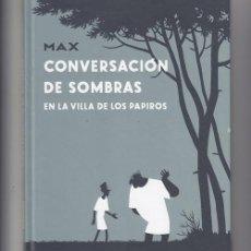 Cómics: MAX - CONVERSACION DE SOMBRAS EN LA VILLA DE LOS PAPIROS - MAX (CARTONÉ) #. Lote 276816653