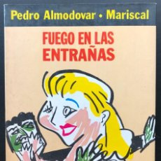 Cómics: FUEGO EN LAS ENTRAÑAS PEDRO ALMODOVAR , MARISCAL ONLIYU VIBORA LA CUPULA ESTADO NORMAL. Lote 277679603