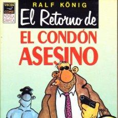 Cómics: COMIC VIBORA COMIX NOVELA GRAFICA EL RETORNO DE EL CONDON ASESINO RALF KONIG EDICIONES LA CUPULA. Lote 284604703
