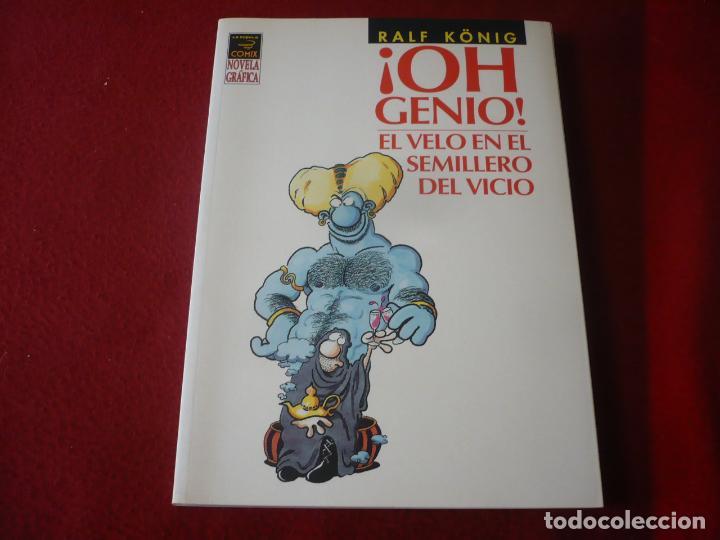 ¡OH GENIO! EL VELO EN EL SEMILLERO DEL VICIO ( RALF KONIG ) ¡MUY BUEN ESTADO! LA CUPULA COMIX NOVELA (Tebeos y Comics - La Cúpula - Comic Europeo)