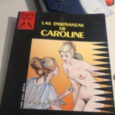 Comics : CÓMIC ADULTOS COLECCIÓN X Nº 2. -LAS ENSEÑANZASJ DE CAROLINA- LEVIS. 1ª EDICIÓN LA CÚPULA 1985. Lote 286347533