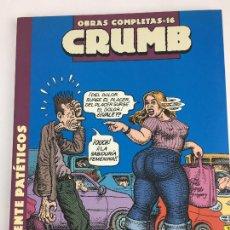 Cómics: OBRAS COMPLETAS ROBERT CRUMB 16 - REALMENTE PATÉTICOS - LA CUPULA. Lote 287721658