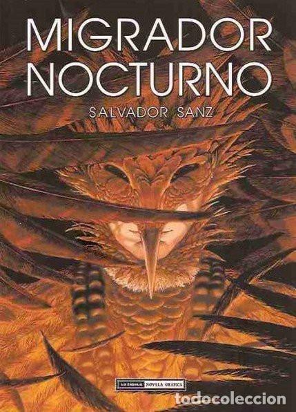 MIGRADOR NOCTURNO - SALVADOR SANZ - LA CUPULA - 2010 - RUSTICA - 150 PP (Tebeos y Comics - La Cúpula - Comic Europeo)