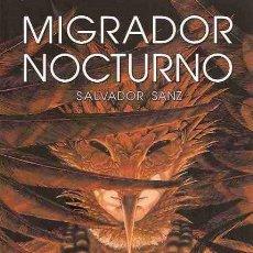 Cómics: MIGRADOR NOCTURNO - SALVADOR SANZ - LA CUPULA - 2010 - RUSTICA - 150 PP. Lote 287977273