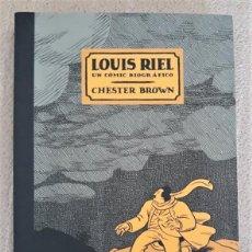 Cómics: LOUIS RIEL. UN CÓMIC BIOGRÁFICO - CHESTER BROWN. Lote 288530183