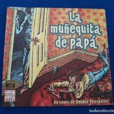 Cómics: LA MUÑEQUITA DE PAPÁ - UN CÓMIC DE DEBBIE DRECHSLER. Lote 288927623