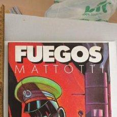 Cómics: FUEGOS. MATTOTTI. EDICIONES LA CÚPULA. 1988. Lote 294049888