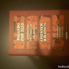 Cómics: PAGANDO POR ELLO. CHESTER BROWN. Lote 294495198