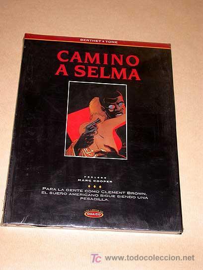 CAMINO A SELMA. BERTHET Y TOME. COLECCIÓN CO&CO Nº 9. EDICIONES B 1994. RACISMO, ALABAMA.++++ (Tebeos y Comics - Ediciones B - Otros)