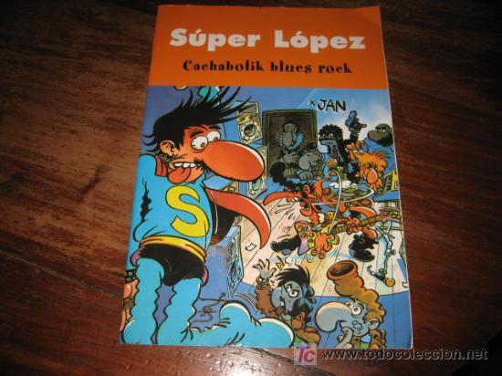 SUPER LOPEZ CACHABOLIK BLUES ROCK (Tebeos y Comics - Ediciones B - Clásicos Españoles)