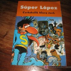 Cómics: SUPER LOPEZ CACHABOLIK BLUES ROCK. Lote 7698574