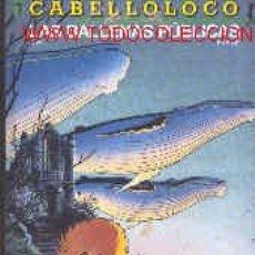 Cómics: CABELLO LOCO 1: LAS BALLENAS PÚBLICAS. Lote 27439756