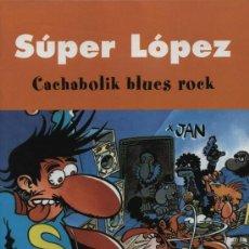 Cómics: SUPER LÓPEZ.. 2003. CACHABOLIK BLUES ROCK. Lote 11393480