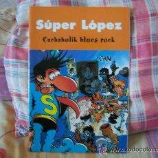 Cómics: JAN SÚPER LÓPEZ CACHABOLIK BLUES ROCK. 2003, 46PP. Lote 20593972