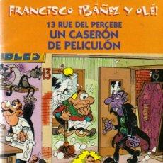 Cómics: FRANCISCO IBÁÑEZ Y OLÉ - 13,RUE DEL PERCEBE UN CASERÓN DE PELICULÓN - ED.B 2001. Lote 22950274
