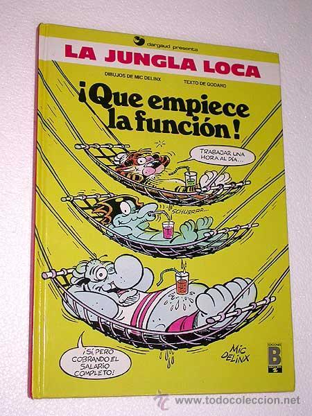 QUE EMPIECE LA FUNCIÓN. LA JUNGLA LOCA Nº 2. TEXTO GODARD, DIBUJOS MIC DELINX. EDICIONES B, 1990. (Tebeos y Comics - Ediciones B - Humor)