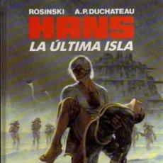 Cómics: HANS, LA ÚLTIMA ISLA - ROSINSKI/DUCHATEAU - EDIC. B. Lote 27074391