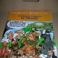 Cómics: FRANCISCO IBAÑEZ Y OLE!. MORTADELO Y FILEMON: EL TIRANO. EDICIONES B, 2001. .. Lote 27073511