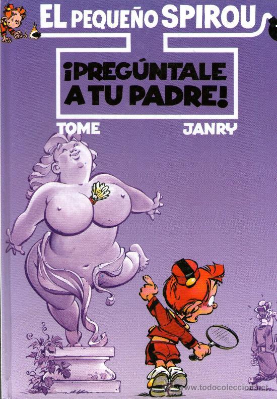 EL PEQUEÑO SPIROU - Nº 7 - ¡PREGÚNTALE A TU PADRE! - EDICIONES B - 1ª EDICIÓN - AÑO 1988 - TAPA DURA (Tebeos y Comics - Ediciones B - Otros)