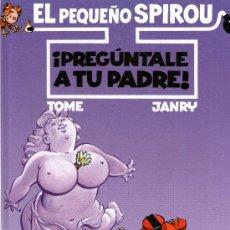 Cómics: EL PEQUEÑO SPIROU - Nº 7 - ¡PREGÚNTALE A TU PADRE! - EDICIONES B - 1ª EDICIÓN - AÑO 1988 - TAPA DURA. Lote 30149880
