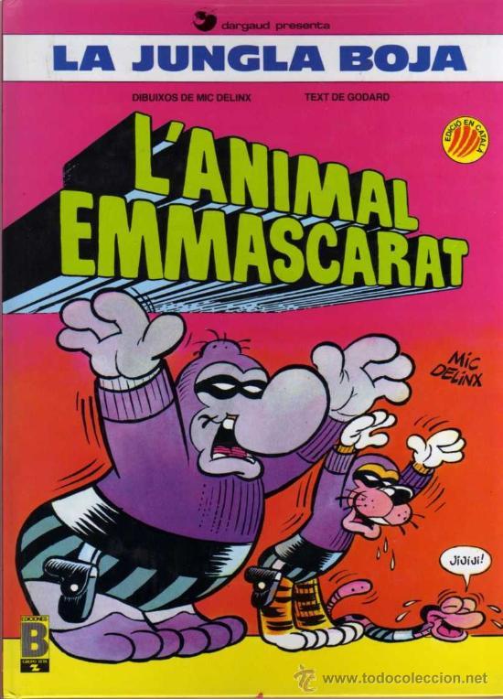 L'ANIMAL EMMASCARAT - LA JUNGLA BOJA - DELINX / GODARD - EDICIONES B - EN CATALÁN (Tebeos y Comics - Ediciones B - Humor)