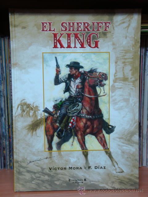EL SHERIFF KING Nº 1. DISPAROS EN LA FRONTERA DE FRANCISCO DÍAZ, Y VÍCTOR MORA (Tebeos y Comics - Ediciones B - Clásicos Españoles)