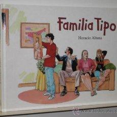 Cómics: FAMILIA TIPO HORACIO ALTUNA EDICIONES B. Lote 103509355