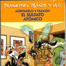 Cómics: FRANCISCO IBAÑEZ Y OLE.** MORTADELO Y FILEMON * EL SULFATO ATOMICO * EDICIONES B *. Lote 31883687