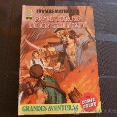 Cómics: COMIC-GRANDES AVENTURAS: AVENTURAS DE UN GRUMETE.. Lote 32581976
