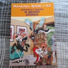 Cómics: FRANCISCO IBAÑEZ Y OLE, MORTADELO Y FILEMON EL SULFATO ATOMICO. Lote 34228590