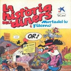Cómics: MORTADELO Y FILEMÓN LA HISTÒRIA DELS DINERS (PUBLICACIÓN UNITARIA) (CATALÁN). Lote 35316097