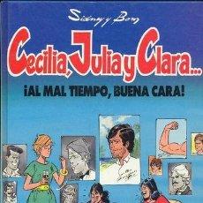 Cómics: CECILIA, JULIA Y CLARA ....¡AL MAL TIEMPO BUENA CARA!.. Lote 35775663