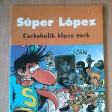 Cómics: SÚPER LÓPEZ - CACHABOLIK BLUES ROCK. Lote 38396114