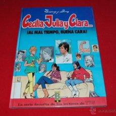 Cómics: CELIA, JULIA, CLARA… ¡AL MAL TIEMPO BUENA CARA!, DE BRUGUERA.. Lote 39481013