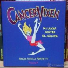 Cómics: CANCER VIXEN: MI LUCHA CONTRA EL CÁNCER , DE MARISA ACOCELLA MARCHETTO. Lote 39509286